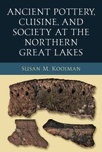 Ancient Pottery, Cuisine, and Society at the Northern Great Lakes