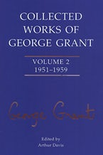 Collected Works of George Grant