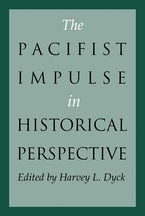 The Pacifist Impulse in Historical Perspective