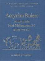 Assyrian Rulers of the Early First Millennium BC II (858-745 BC)