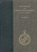 Dictionary of Canadian Biography, Vol. X, Laurentian Edition
