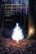 Denaturalizing Ecological Politics