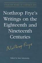 Northrop Frye's Writings on the Eighteenth and Nineteenth Centuries