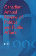 Canadian Annual Review of Politics and Public Affairs 1999