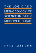 The Logic and Methodology of Science in Early Modern Thought