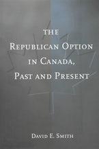 The Republican Option in Canada, Past and Present