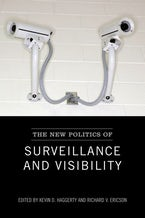 The New Politics of Surveillance and Visibility