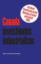 Canada Investigates Industrialism