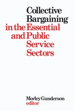 Collective Bargaining in the Essential and Public Service Sectors