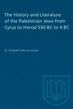 The History and Literature of the Palestinian Jews from Cyrus to Herod 550 BC to 4 BC