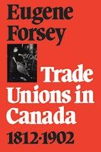 Trade Unions in Canada 1812-1902