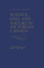 Science, God, and Nature in Victorian Canada