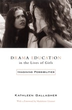 Drama Education in the Lives of Girls
