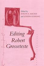 Editing Robert Grosseteste