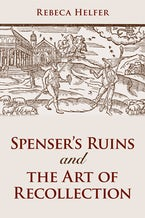 Spenser's Ruins and the Art of Recollection