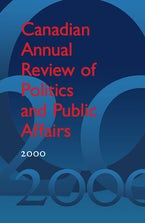 Canadian Annual Review of Politics and Public Affairs 2000