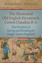 The Illustrated Old English Hexateuch, Cotton Ms. Claudius B.iv