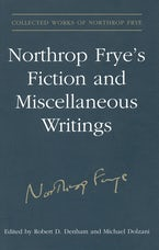 Northrop Frye's Fiction and Miscellaneous Writings
