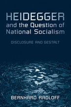 Heidegger and the Question of National Socialism