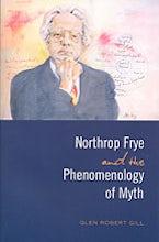 Northrop Frye and the Phenomenology of Myth