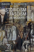 Historicism and Fascism in Modern Italy