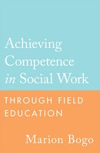 Achieving Competence in Social Work through Field Education