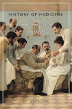 History of Medicine, Second Edition