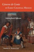Géneros de Gente in Early Colonial Mexico