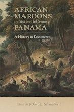 African Maroons in Sixteenth-Century Panama