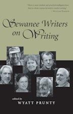 Sewanee Writers on Writing