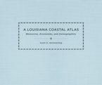 A Louisiana Coastal Atlas