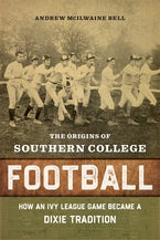 The Origins of Southern College Football