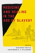 Medicine and Healing in the Age of Slavery