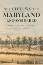 The Civil War in Maryland Reconsidered