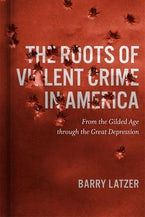 The Roots of Violent Crime in America