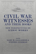 Civil War Witnesses and Their Books