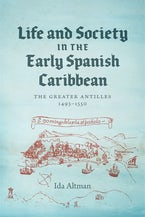 Life and Society in the Early Spanish Caribbean