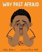Way Past Afraid
