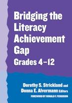 Bridging the Literacy Achievement Gap, Grades 4-12