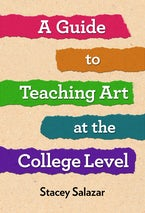 Guide to Teaching Art at the College Level