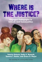 Where Is the Justice? Engaged Pedagogies in Schools and Communities