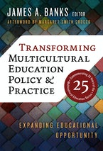 Transforming Multicultural Education Policy and Practice