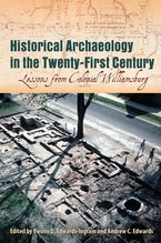 Historical Archaeology in the Twenty-First Century
