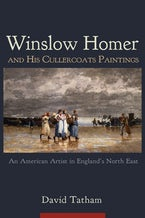 Winslow Homer and His Cullercoats Paintings