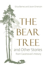 The Bear Tree and Other Stories from Cazenovia's History
