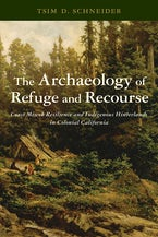 The Archaeology of Refuge and Recourse