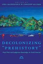"Decolonizing ""Prehistory"""