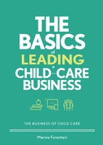 The Basics of Leading a Child-Care Business