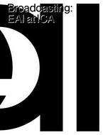 Broadcasting: EAI at ICA