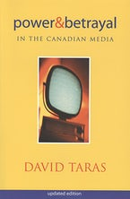 Power and Betrayal in the Canadian Media